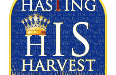 Hasting His Harvest